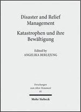 Disaster And Relief Management - Katastrophen Und Ihre Bewaltigung (forschungen Zum Alten Testament) (english And German Edition)