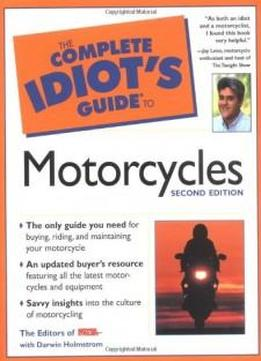 The Complete Idiot's Guide To Motorcycles (2nd Edition)