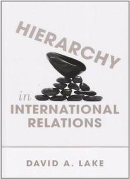 Hierarchy In International Relations (cornell Studies In Political Economy)