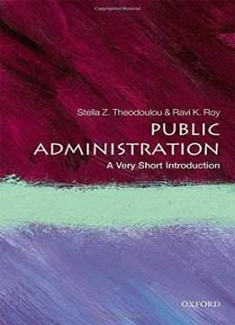 Public Administration: A Very Short Introduction (very Short Introductions)
