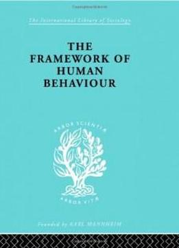 The Sociology Of Behaviour And Psychology: The Framework Of Human Behaviour (international Library Of Sociology)