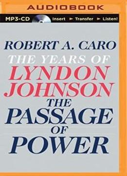 The Passage Of Power (the Years Of Lyndon Johnson)
