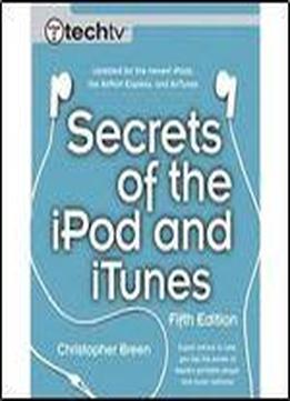 Secrets Of The Ipod And Itunes, 5th Edition