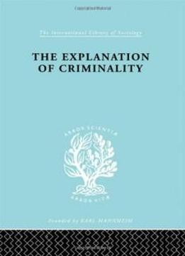The Sociology Of Law And Criminology: Explanatn Criminalty Ils 206 (international Library Of Sociology)