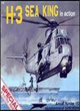 H-3 Sea King In Action (squadron Signal 1150)