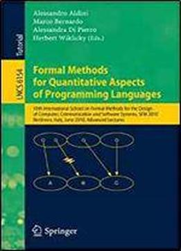 Formal Methods For Quantitative Aspects Of Programming Languages: 10th International School On Formal Methods For The Design Of Computer, ... Lectures (lecture Notes In Computer Science)