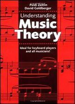 Understanding Music Theory 1st Edition