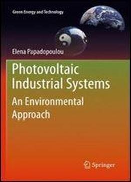 Photovoltaic Industrial Systems: An Environmental Approach (green Energy And Technology)