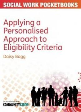 Applying A Personalised Approach To Eligibility Criteria (social Work Pocketbooks)
