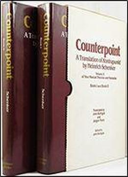 Counterpoint: A Translation Of Kontrapunkt : Book I : Cantus Firmus And Two-voice Counterpoint : Book Ii : Counterpoint In Trhree And More Voices Br