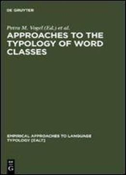 Approaches To The Typology Of Word Classes (empirical Approaches To Language Typology, 23)