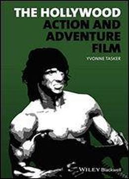 The Hollywood Action And Adventure Film (new Approaches To Film Genre)