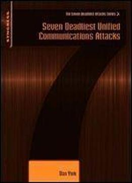 Seven Deadliest Unified Communications Attacks (seven Deadliest Attacks)