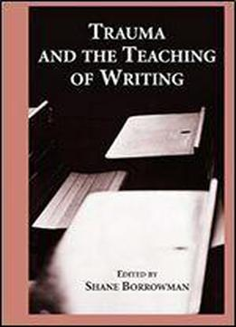 Trauma And The Teaching Of Writing