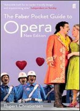 The Faber Pocket Guide To Opera: New Edition