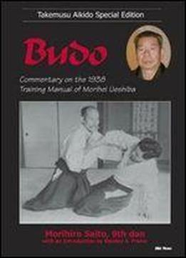 Budo: Commentary On The 1938 Training Manual Of Morihei Ueshiba [english / Japanese]