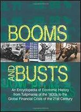 Booms And Busts: An Encyclopedia Of Economic History, 3rd Edition