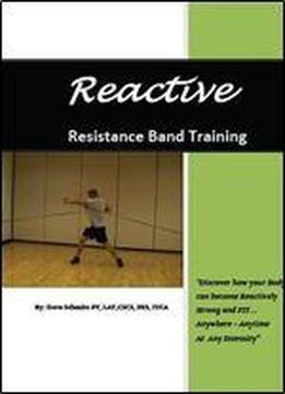 Reactive. Resistance Band Training