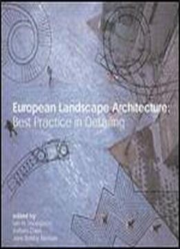 European Landscape Architecture: Best Practice In Detailing By Ian Thompson