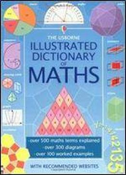 The Usborne Illustrated Dictionary Of Maths