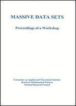 Massive Data Sets: Proceedings Of A Workshop (the Compass Series)