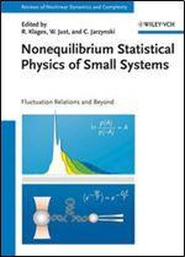 Rainer Klages, 'nonequilibrium Statistical Physics Of Small Systems: Fluctuation Relations And Beyond