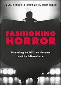Fashioning Horror: Dressing To Kill On Screen …