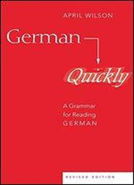 German Quickly: A Grammar For Reading German
