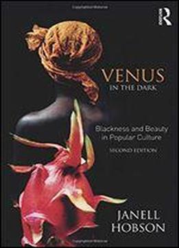 Venus In The Dark: Blackness And Beauty …