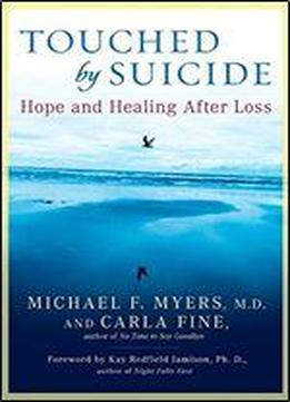 Touched By Suicide: Hope And Healing After …
