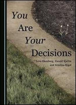 You Are Your Decisions