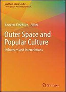 Outer Space And Popular Culture: Influences And …