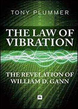 The Law Of Vibration: The Revelation Of …