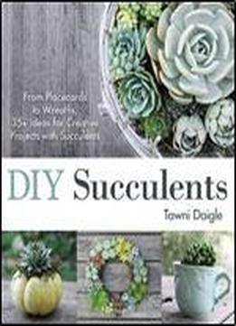 Diy Succulents: From Placecards To Wreaths, 35+ …