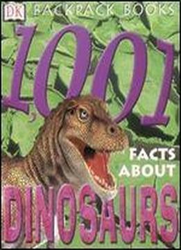 Backpack Books: 1001 Facts About Dinosaurs
