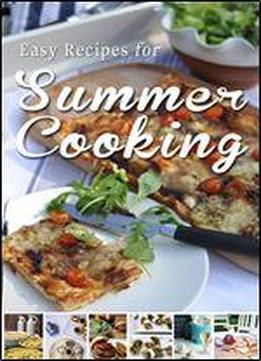 Easy Recipes For Summer Cooking: A Short …