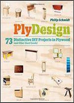 Plydesign: 73 Distinctive Diy Projects In Plywood …