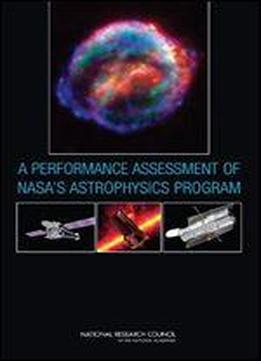 A Performance Assessment Of Nasa's Astrophysics Program