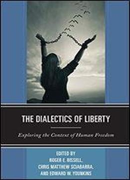 The Dialectics Of Liberty: Exploring The Context …