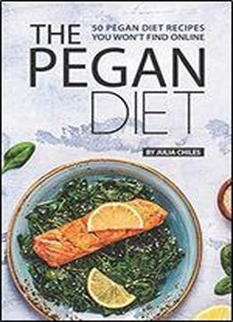 The Pegan Diet: 50 Pegan Diet Recipes …