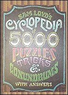 Sam Loyd's Cyclopedia Of 5000 Puzzles, Tricks …