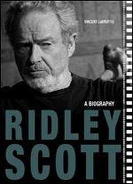 Ridley Scott: A Biography