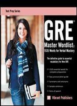 Gre Master Wordlist: 1535 Words For Verbal …