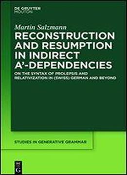 Reconstruction And Resumption In Indirect A'-dependencies: Studies …