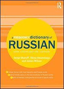 A Frequency Dictionary Of Russian: Core Vocabulary …