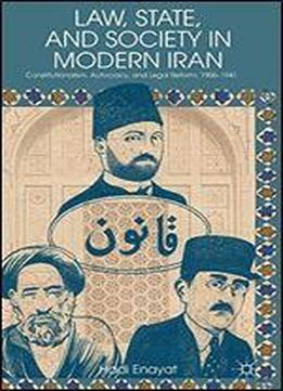 Law, State, And Society In Modern Iran