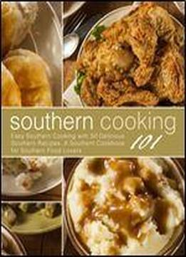 Southern Cooking 101: Easy Southern Cooking With …