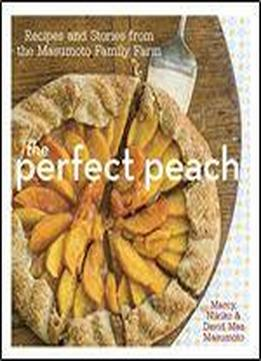 The Perfect Peach: Recipes And Stories From …