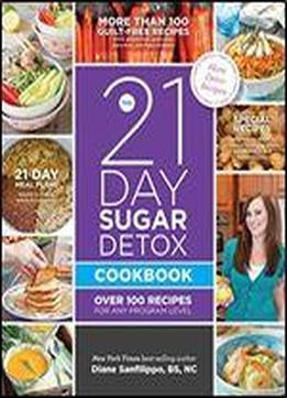 The 21-day Sugar Detox Cookbook: Over 100 …