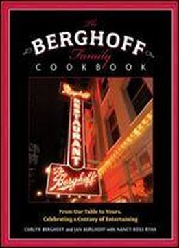 The Berghoff Family Cookbook: From Our Table …